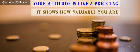Attitude quote cover: Your attitude is like a price tag, it shows how valuable you are.
