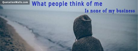 Attitude quote cover: What people think of me is none of my business.