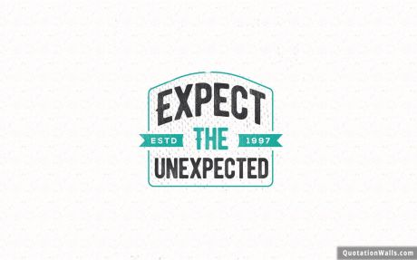 White Background quote: Expect the unexpected