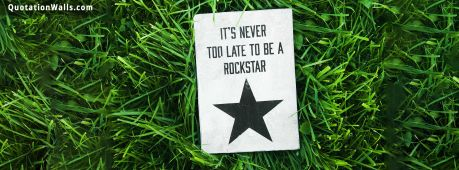 Guitar quote: It's never too late to be a rockstar