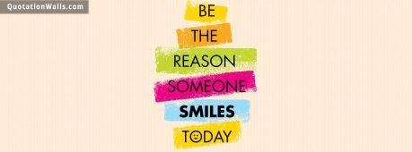 Life quote cover: Be the reason someone smiles today
