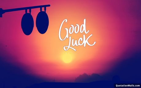 Life quote: Good Luck