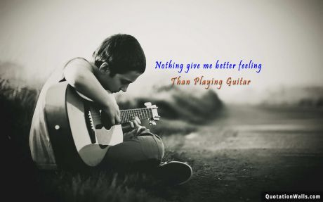 Life quote mobile: Nothing gives me better feeling than playing guitar