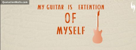 Guitar quote: My guitar is extension of myself