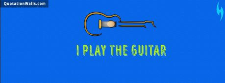 Guitar quote: I Play the guitar