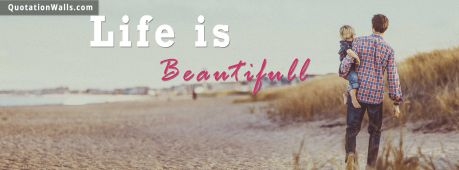 Life quote cover: Life is beautiful.