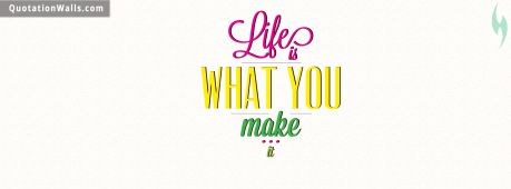 Work Hard quote: Life is what you make it