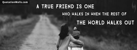 Sister quote: A true friend is one who walks in when the rest of the world walks out.