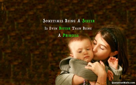 Love quote desktop: Sometimes being a sister is even better than being a princess.