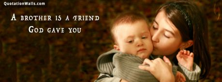 Sister quote: A brother is a friend God gave you