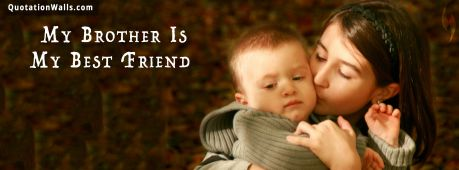 Sister quote: My brother is my best friend.