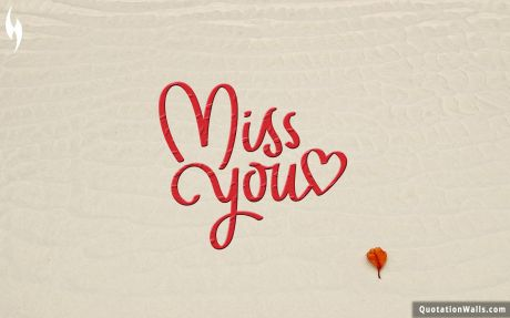Love quote mobile: Miss you