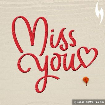 Love quote: Miss you