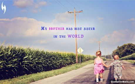 Love quote desktop: My brother has best sister in the world.