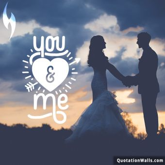 Love quote whatsapp: You And Me