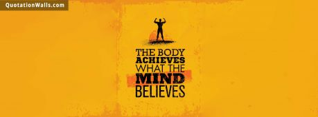 Motivational quote cover: The body achieves what the mind believes.