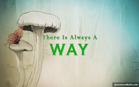 Success quote: There is always a way.
