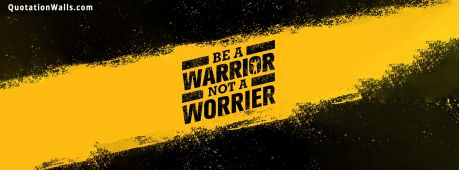 Success quote: Be a warrior not a worrier.