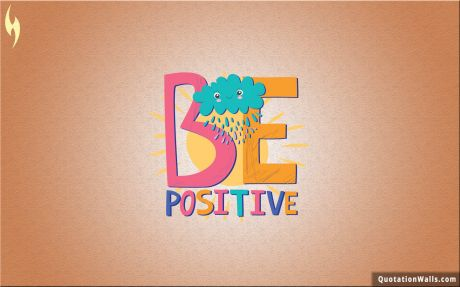 Motivational quote desktop: Be Positive