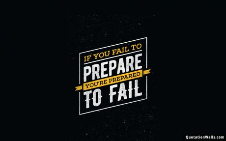 Motivational quote desktop: If you fail to prepare you're prepared to fail