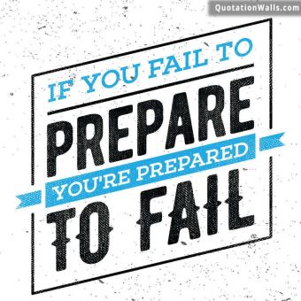 White Background quote: If you fail to prepare you're prepared to fail
