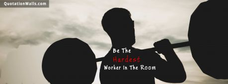 Motivational quote cover: Be the hardest worker in the room