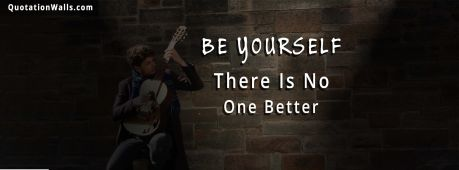 Guitar quote: Be yourself there is no one better