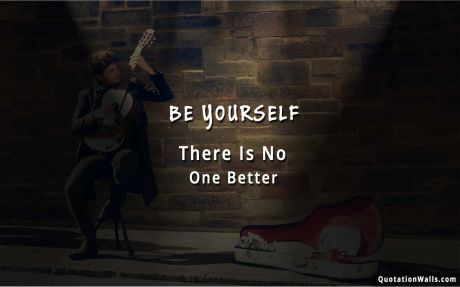 Motivational quote desktop: Be yourself there is no one better
