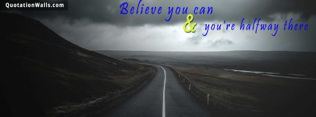 Motivational quote cover: Believe you can & you're halfway there.