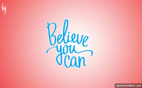 Motivation quote: Believe you can