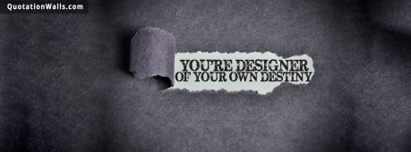 Motivational quote cover: You're designer of your own destiny