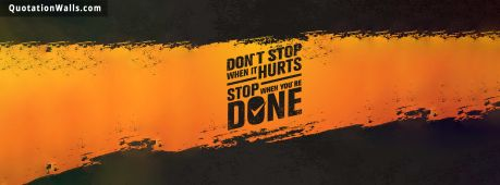 Motivational quote cover: Don't stop when it hurts. Stop when you are done.
