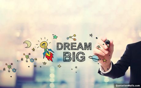 Achievement quote: Dream Big