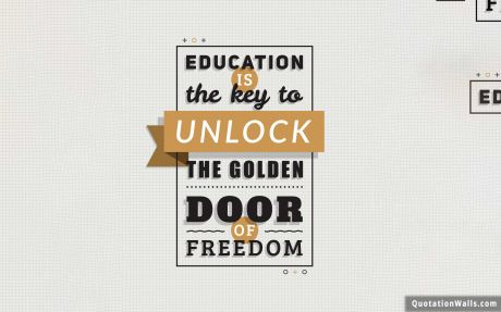 Success quote: Education is the key to unlock the golden door of freedom