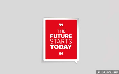 Motivational quote: The future starts today