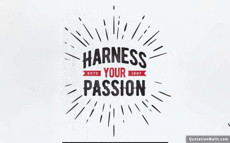 Success quote: Harness Your Passion.