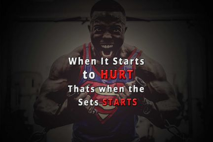 Inspiring quote: When it starts to hurt, that's when the sets starts.