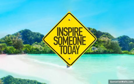 Inspirational quote: Inspire someone today