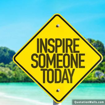 Motivation quote: Inspire someone today