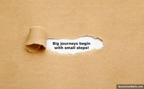 Motivational quote desktop: Big journey begins with small steps