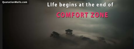 Success quote: Life begins at the end of your comfort zone.
