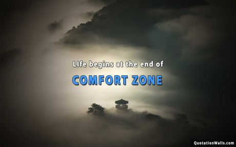 Motivational quote desktop: Life begins at the end of your comfort zone.