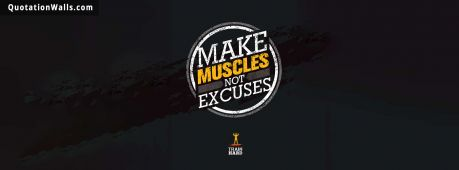 Motivational quote cover: Make muscles not excuses.