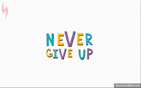 Motivational quote desktop: Never Give Up
