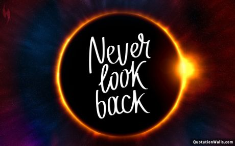 Motivational quote desktop: Never Look Back