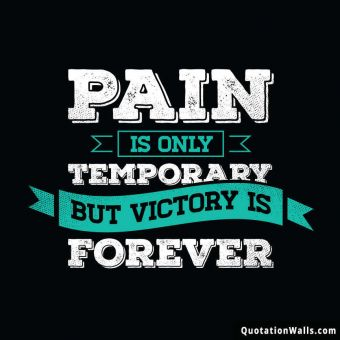 Motivational quote whatsapp: Pain is only temporary but victory is final