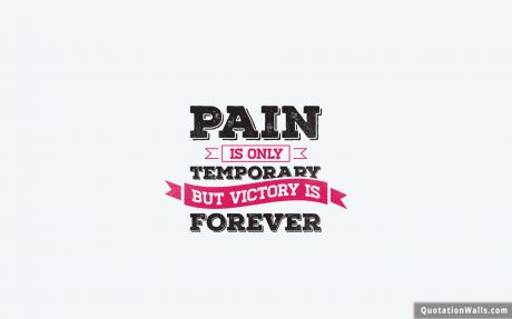 White Wallpaper quote: Pain is only temporary but victory is final
