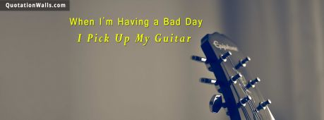 Guitar quote: When I'm having a bad day, I pick up my guitar.