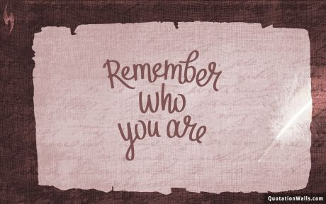 Work Hard quote: Remember who you are