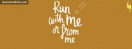Workout quote: Run with me